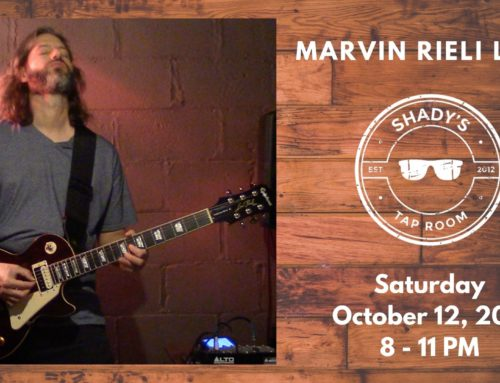 Saturday October 12, 2019 – Marvin Rieli Live at Shady's Tap Room